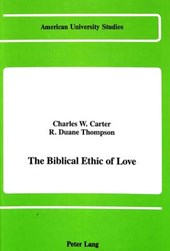 The Biblical Ethic of Love | Charles W. Carter |