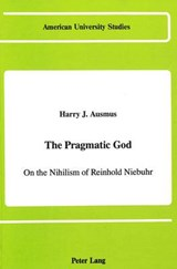 The Pragmatic God | Harry J. Ausmus |