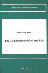 The Co-Existence of God and Evil | Jane Mary Trau |