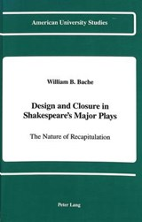 Design and Closure in Shakespeare's Major Plays | William B. Bache |
