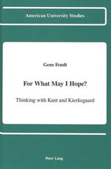 For What May I Hope? | Gene Fendt |