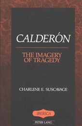 Calderón: The Imagery of Tragedy | Charlene E. Suscavage |