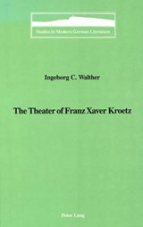 The Theater of Franz Xaver Kroetz | Ingeborg C. Walther |