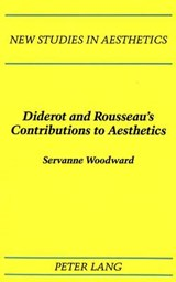 Diderot and Rousseau's Contributions to Aesthetics | Servanne Woodward |
