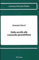 Dalla novella alla commedia pirandelliana | Domenico Maceri |
