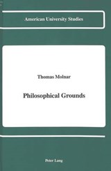 Philosophical Grounds | Thomas Molnar |