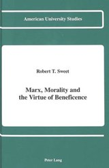 Marx, Morality and the Virtue of Beneficence | Robert T. Sweet |