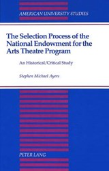 The Selection Process of the National Endowment for the Arts Theatre Program | Stephen Michael Ayers |