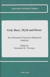 God, Race, Myth and Power