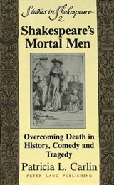 Shakespeare's Mortal Men | Patricia L. Carlin |
