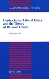 Contractarian Liberal Ethics and the Theory of Rational Choice | Jung Soon Park |