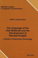 The Language of the East Midlands and the Development of Standard English | Willard James Rusch |