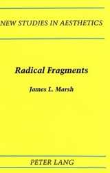 Radical Fragments | James L. Marsh |