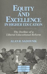 Equity and Excellence in Higher Education | Alan R. Sadovnik |