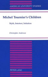 Michel Tournier's Children | Christopher Anderson |