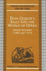 Don Quijote's Sally into the World of Opera | Bárbara P. Osquival-Heinemann |