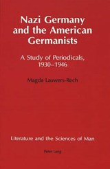 Nazi Germany and the American Germanists | Magda Lauwers-Rech |