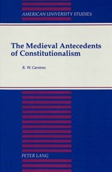 The Medieval Antecedents of Constitutionalism | R. W. Carsten |