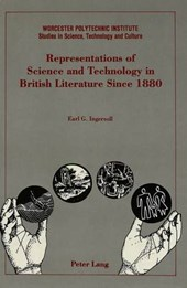 Representations of Science and Technology in British Literature Since