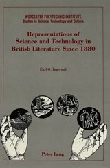 Representations of Science and Technology in British Literature Since | Earl G. Ingersoll |