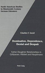 Domination, Dependence, Denial and Despair | Charles F. Good |
