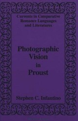 Photographic Vision in Proust | Stephen C. Infantino |