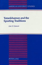 Tutankhamun and the Sporting Traditions | Zaki El Habashi |