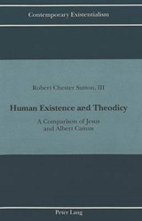 Human Existence and Theodicy | Robert Chester Iii Sutton |