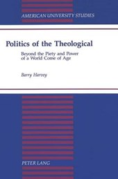 Politics of the Theological | Barry Harvey |