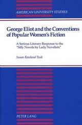 George Eliot and the Conventions of Popular Women's Fiction | Susan Rowland Tush |