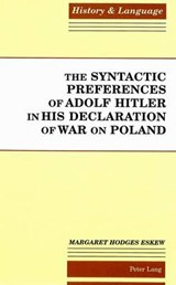 The Syntactic Preferences of Adolf Hitler in His Declaration of War on Poland | Margaret Hodges Eskew |