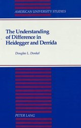 The Understanding of Difference in Heidegger and Derrida | Douglas L. Donkel |
