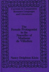 The Female Protagonist in the «Nouvelles» of Madame de Villedieu | Nancy Deighton Klein |