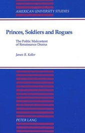 Princes, Soldiers and Rogues | James Roland Keller |
