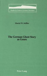 The German Ghost Story as Genre | Muriel W. Stiffler |