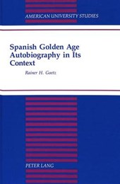Spanish Golden Age Autobiography in Its Context