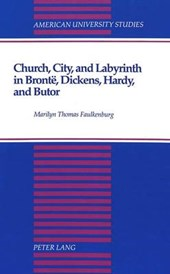 Church, City, and Labyrinth in Brontë, Dickens, Hardy, and Butor
