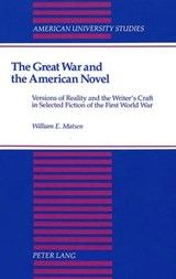The Great War and the American Novel | William E. Matsen |