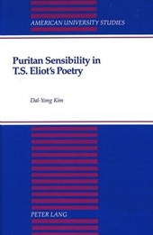 Puritan Sensibility in T.S. Eliot's Poetry | Dal-Yong Kim |