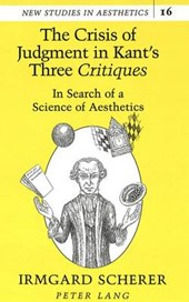 The Crisis of Judgment in Kant's Three «Critiques»