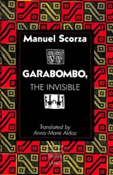 Garabombo, the Invisible | Anna-Marie Aldaz |