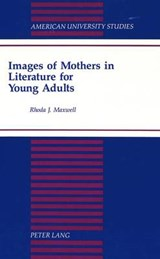 Images of Mothers in Literature for Young Adults | Rhoda Maxwell |