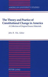 The Theory and Practice of Constitutional Change in America |  |