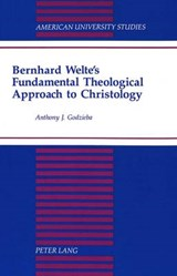 Bernhard Welte's Fundamental Theological Approach to Christology | Anthony Godzieba |