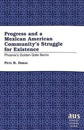 Progress and a Mexican American Community's Struggle for Existence