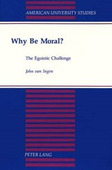 Why Be Moral? | John F. van Ingen |
