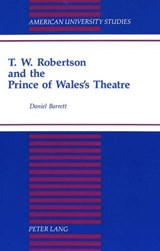 T.W. Robertson and the Prince of Wales's Theatre | Daniel Barrett |