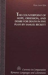 The Counterpoint of Hope, Obsession, and Desire for Death in Five Plays by Samuel Beckett | Hwa Soon Kim |