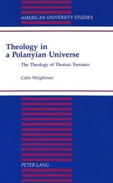 Theology in a Polanyian Universe | Colin Weightman |