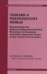 Toward a Postpositivist World | Katrina S. Rogers |